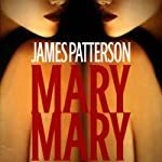 Mary, Mary (       UNABRIDGED) by James Patterson Narrated by Peter Jay Fernandez, Michael Louis Wells, Melissa Leo