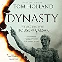 Dynasty: The Rise and Fall of the House of Caesar Hörbuch von Tom Holland Gesprochen von: Derek Perkins
