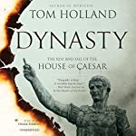 Dynasty: The Rise and Fall of the House of Caesar | Tom Holland