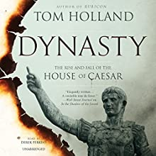 Dynasty: The Rise and Fall of the House of Caesar Audiobook by Tom Holland Narrated by Derek Perkins
