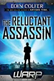 WARP Book 1: The Reluctant Assassin (W.A.R.P.)