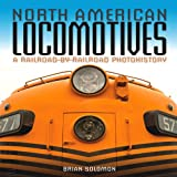 North American Locomotives: A Railroad-by-Railroad Photohistory