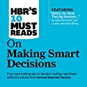 HBR's 10 Must Reads on Making Smart Decisions (       UNABRIDGED) by  Harvard Business Review, Daniel Kahneman, Ram Charan Narrated by James Edward Thomas