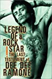 img - for Legend of a Rock Star: A Memoir: The Last Testament of Dee Dee Ramone book / textbook / text book