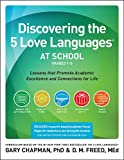 img - for Discovering the 5 Love Languages at School (Grades 1-6): Lessons that Promote Academic Excellence and Connections for Life book / textbook / text book