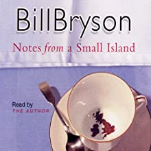 Notes from a Small Island (       ABRIDGED) by Bill Bryson Narrated by Bill Bryson