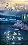 echange, troc Elaine Knighton - La Citadelle des brumes