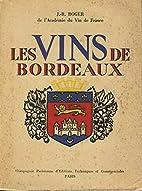 Les vins de Bordeaux by Roger J.-R.