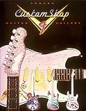 Fender Custom Shop Gallery