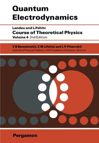 Quantum Electrodynamics: Volume 4 (Course of Theoretical Physics)