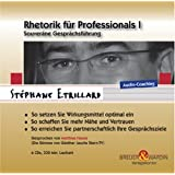 "Rhetorik f�r Professionals I - Souver�ne Gespr�chsf�hrung (Audio-Coaching 6 CDs)von ""St�phane Etrillard"""