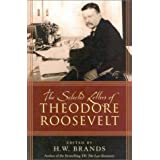 The Selected Letters of Theodore Roosevelt ~ H. W. Brands