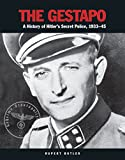The Gestapo: A History of Hitler's Secret Police, 1933-45