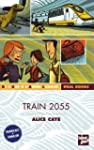 Train 2055 : Edition bilingue fran�ai...