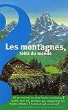 echange, troc Anne de Henning, Bernard Dagan - Les montagnes, toits du monde