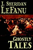 Ghostly Tales (0809587882) by LeFanu, J. Sheridan