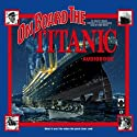 On Board the Titanic (       UNABRIDGED) by Shelley Tanaka Narrated by Terry Bregy