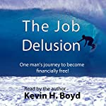 The Job Delusion | Kevin H. Boyd