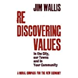 Rediscovering Values: A Moral Compass For the New Economyby Jim Wallis