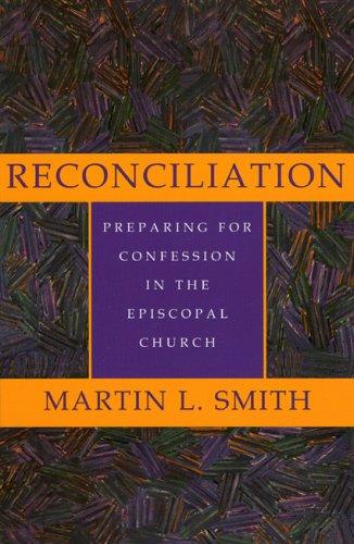 Reconciliation: Preparing for Confession in the Episcopal Church