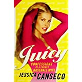 Juicy: Confessions of a Former Baseball Wife ~ Jessica Canseco