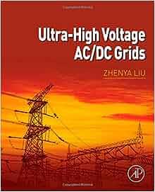Ultra-High Voltage AC/DC Grids: Zhenya Liu: 9780128021613: Amazon.com