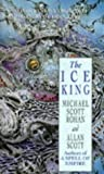The Ice King (1857230884) by Rohan, Michael Scott