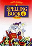 John Smith Spelling Book: Book 4 (Bk.4) (0304703788) by Smith, John