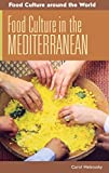 Food Culture in the Mediterranean (Food Culture around the World)
