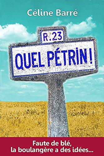 Quel Pétrin!: Faute de blé, la boulangère a des idées...
