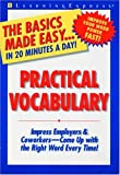 Practical Vocabulary: Impress Employers & Coworkers-Come Up With the Right Word Every Time! (Basics Made Easy)