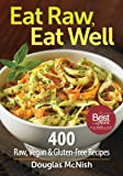 Eat Raw, Eat Well: 400 Raw, Vegan & Gluten-Free Recipes