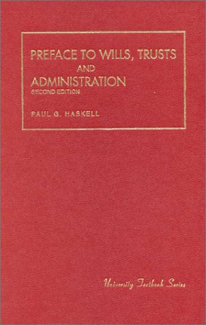 Haskell's Preface To Wills, Trusts and Administration, 2d...