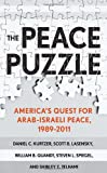 img - for The Peace Puzzle: America's Quest for Arab-Israeli Peace, 1989-2011 (Published in Collaboration with the United States Institute of Peace) book / textbook / text book