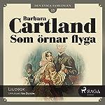 Som örnar flyga (Den eviga samlingen 13) | Barbara Cartland