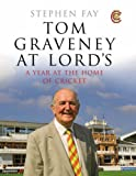 Tom Graveney at Lords: An Account of Tom Graveney's Year as President of MCC