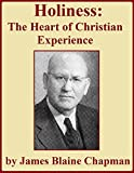 Holiness: The Heart of the Christian Experience