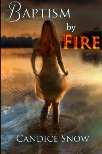 Baptism By Fire (Phoenix Chronicles)