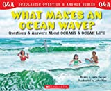 Scholastic Question & Answer: What Makes and Ocean Wave?: What Makes An Ocean Wave? (0439148820) by Berger, Melvin