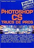 Photo du livre Photoshop cs trucs de pros