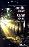 echange, troc Thich Nhat Hanh - Bouddha vivant, Christ vivant