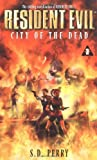 City of the Dead (Resident Evil) S. D. Perry