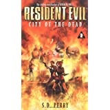 City of the Dead (Resident Evil #3) ~ S.D. Perry