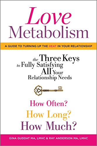 Love Metabolism: The Three Keys to Fully Satisfying All Your Relationship Needs, by Ray Anderson, Gina Guddat