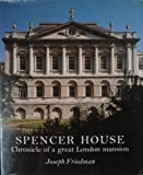 Joseph Friedman Spencer House: Chronicle of a Great London Mansion