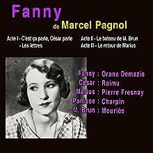 Fanny (Trilogie marseillaise 2) Discours Auteur(s) : Marcel Pagnol Narrateur(s) : Orane Demazis, Pierre Fresnay,  Raimu, Fernand Charpin, Auguste Mourriès