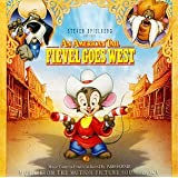 An American Tail: Fievel Goes West - Music From The Motion Picture Soundtrack ~ James Horner