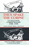 Thus Spake the Corpse: An Exquisite Corpse Reader, 1988-1998: Volume 2 - Fictions, Travels & Translations (1574231413) by Andrei Codrescu