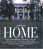 David Larkin American Home: from Colonial Simplicity to the Modern Adventure