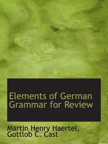 Elements of German Grammar for Review